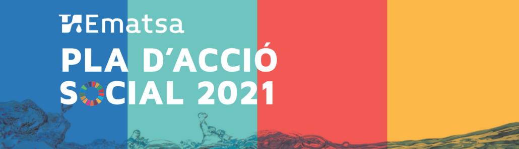 EMATSA PRESENTA EL PLA D'ACCIÓ SOCIAL 2021